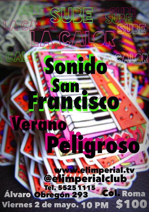 SUBE LA CALOR... el viernes 2 en @elimperialclub ::: SONIDO SAN FRANCISCO EN VIVO!! Y los primos de @VeranoPeligroso http://t.co/m0KoOq5WVD