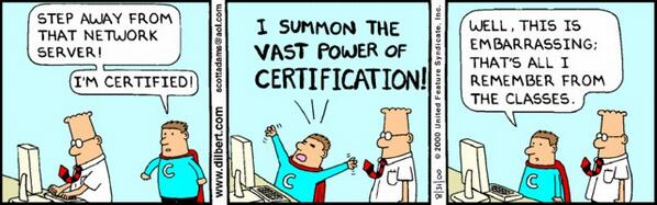 This RT @applebyj: Dilbert on certification http://t.co/YifWtWMdU5