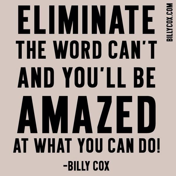 Eliminate the word can't and you'll be amazed at what you can do. http://t.co/jvaEkKsU7t