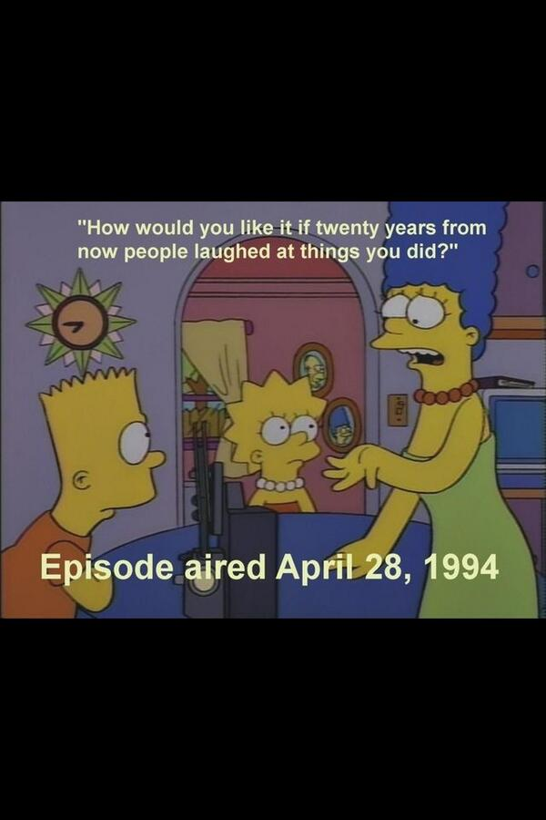 The day has finally arrived. It's been exactly 20 years since Marge said... http://t.co/nL72LgSDnT
