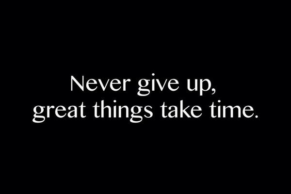 Ask any successful person and they'll tell you. Never give up the hustle. Great things take time. http://t.co/y1JDP9MTdH