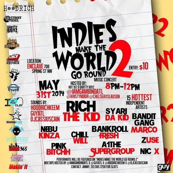 #IndiesMakeTheWorldGoRound2 line up: w/ @SyAriDaKid @NicXnation @IAmRichTheKid @iAmZuse + More May 31st http://t.co/nptYBV6l3Y