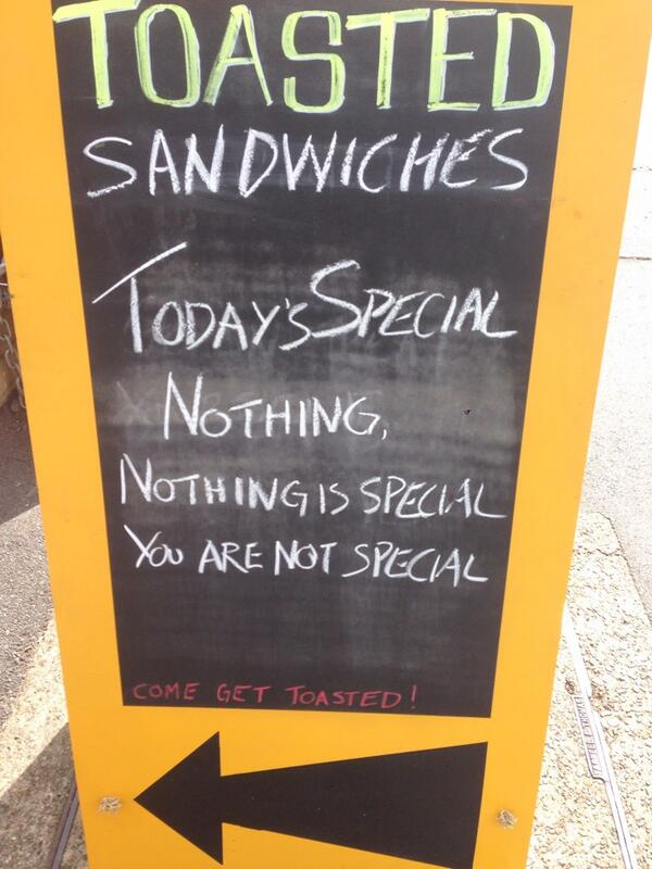 Refreshing if somewhat nihilistic sandwich board at west end market http://t.co/plApFqpECc