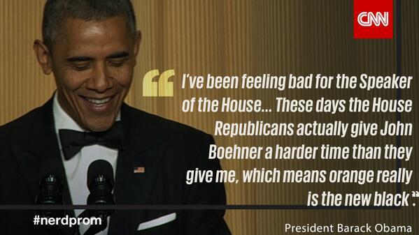 """""""Orange is the new black""""- President Obama zinger about Speaker Boehner. #WHCD #nerdprom http://t.co/xHgdK10czZ"""