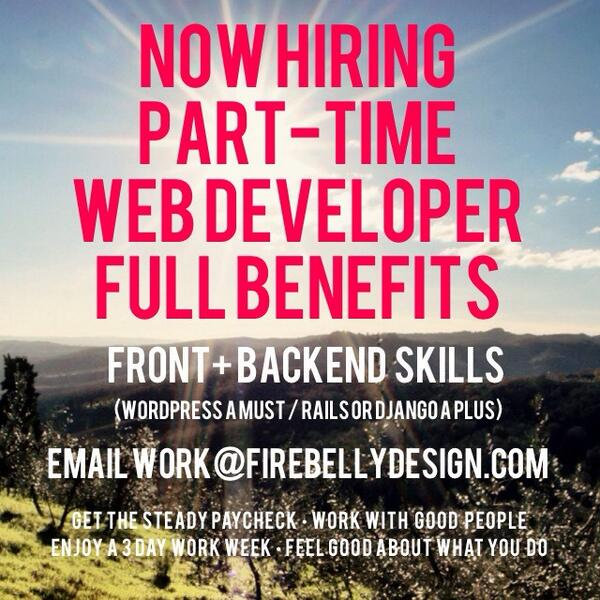 JOB - P/T in-house web developer, full benefits, steady paycheck, 3 day work week - work@firebellydesign.com http://t.co/oZKN7Uz07I