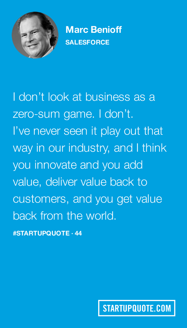 I don't look at business as a zero-sum game… @Benioff #startupquote http://t.co/AZLEFIsSJL http://t.co/eGtIqWmout