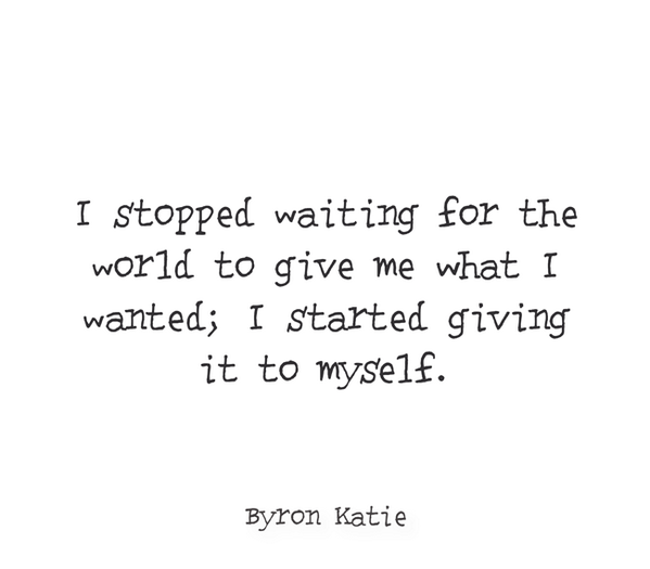 I stopped waiting for the world to give me what I wanted; I started giving it to myself. http://t.co/fFfyYAssSK