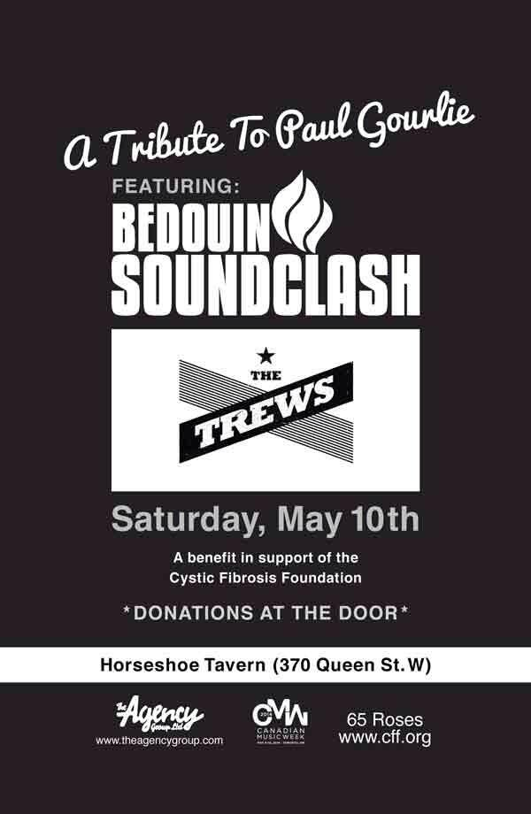 Along with @thetrews, we pay tribute to Paul Gourlie. 8:30pm @HorseshoeTavern. Thanks to  @theagencygroup for this! http://t.co/bNlvl8J48s