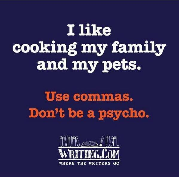 Punctuation, darling, is everything. #writingtips http://t.co/FSSwAYELOz