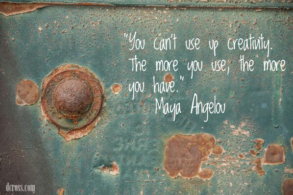 """""""You can't use up creativity. The more you use, the more you have.""""   Maya Angelou  #creativity #art #design http://t.co/F61anAHAsF"""