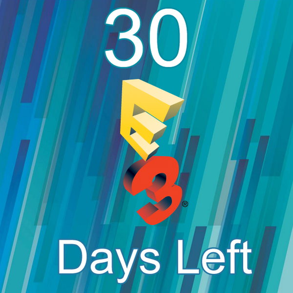 Start the countdown. 30 days until E3. #E3isComing #E32014 http://t.co/1C4pO3HUy5