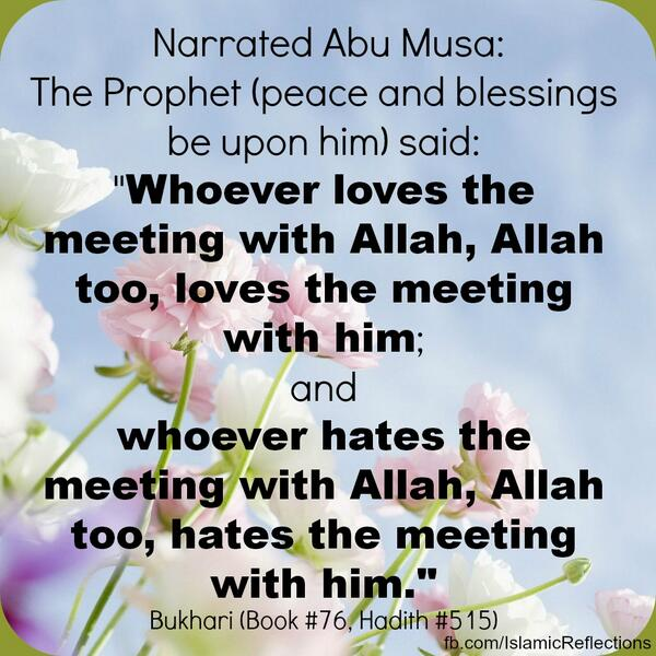 Whoever loves to meet Allah http://t.co/46EhhKzKve