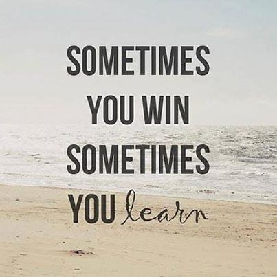 """""""Sometimes you WIN, sometimes you LEARN."""" :) http://t.co/NCS3MkADc3"""