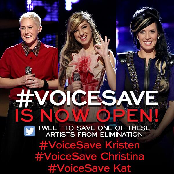 #Voiccesavekat or #voicesavekristen PLEASE  RT @NBCTheVoice: The #VoiceSave window is OPEN. http://t.co/lh2vfDgGis