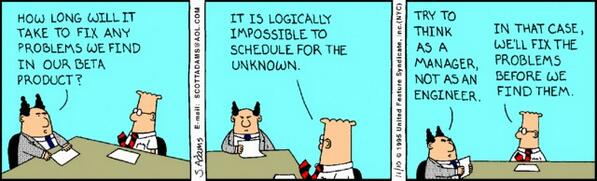 "Hah...""Try to think as a manager not as an engineer. In that case we'll fix the problems before we find them""~Dilbert http://t.co/a9ShHy8J7n"