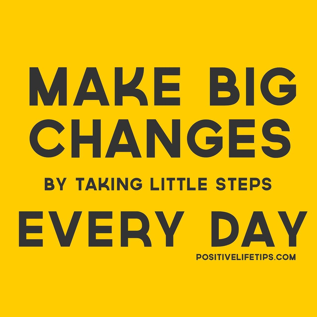 """Wondering how to """"make big changes?"""" @PosLifeTips says it's by """"taking little steps every day."""" http://t.co/vIMkKKTCuB"""