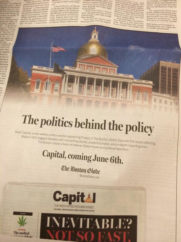"It's real. @BostonGlobe is launching ""Capital,"" a new standalone weekly political section 1 wk from today. #mapoli http://t.co/2DYwQ6HWyX"