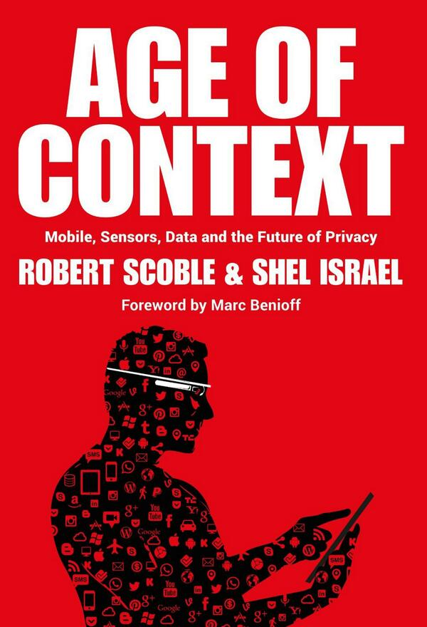 Age of Context: Mobile, Sensors, Data and the Future of Privacy by Robert Scoble http://t.co/MeSHRHaq4i #tech http://t.co/t8dINyk8kJ