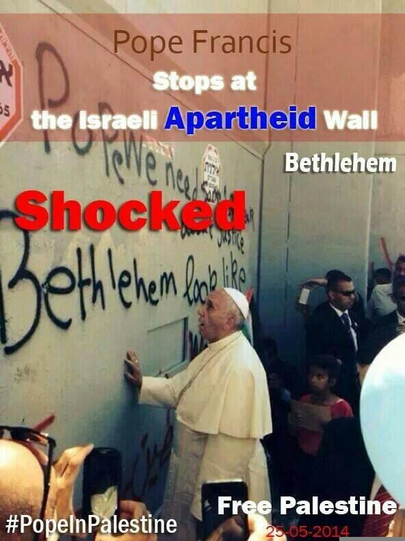"""At the Israeli #ApartheidWall """"shocked"""" #PopeInPalestine http://t.co/o2Akj3PByw"""