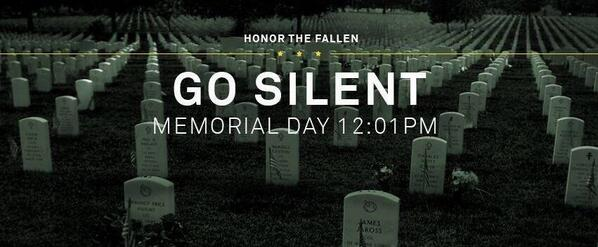 #GoSilent this #MemorialDay. Americans should be still at times & know why they should be grateful. #HonorTheFallen http://t.co/s93XpRgM26