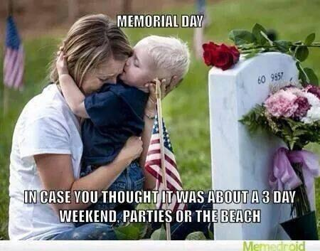 It's nice to have cookouts or go the beach, but remember who can't join the festivities. #MemorialDay