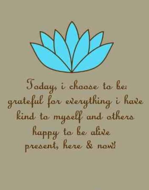 Thought of the day: choose to be grateful, kind to everyone including yourself and live for the moment! #gettheglow http://t.co/5rcdpvATuC