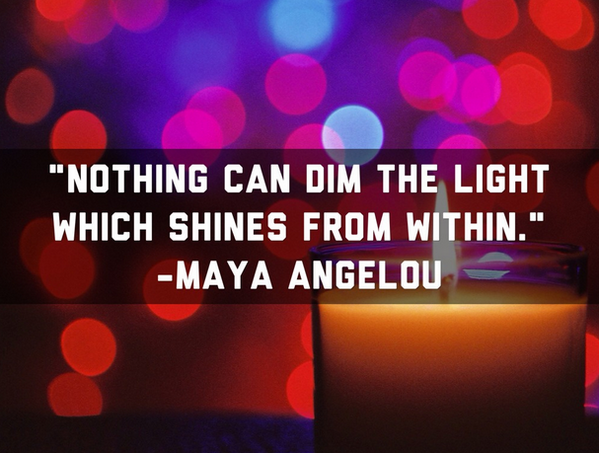 """Nothing can dim the light which shines from within."" -@DrMayaAngelou #MayaAngelou #MayaAngelouQuote http://t.co/DWZul77XOS"