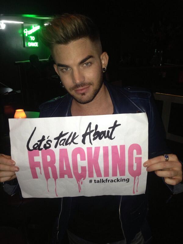 ... @adamlambert wants to #talkfracking @talkfracking http://t.co/M9eTagZRRI