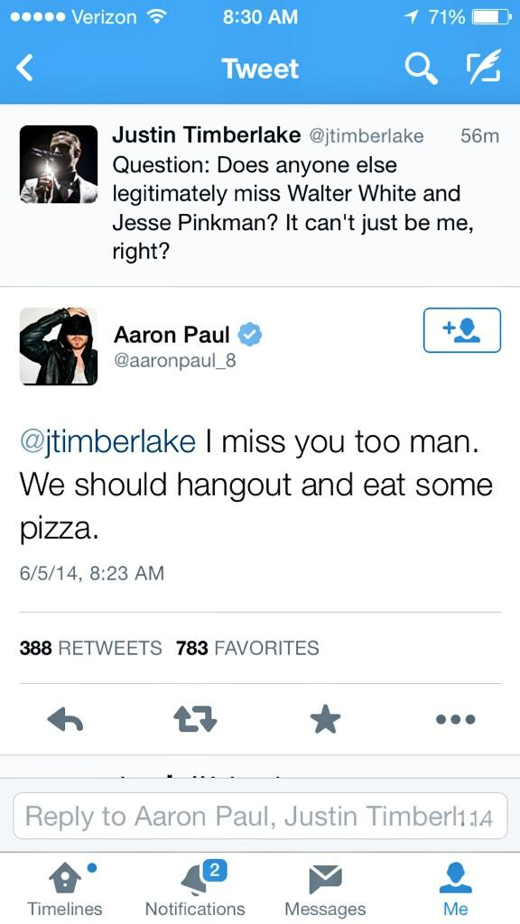 Apparently when you're JT & you muse about missing #BreakingBad, Jesse Pinkman tweets you back. Gotta love Twitter! http://t.co/n2suojxAc7