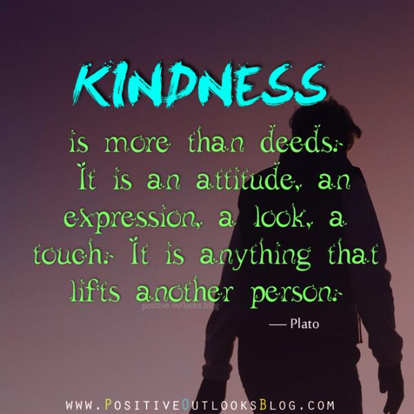 KINDNESS is more than deeds. It is an attitude, an expression, a look, a touch -- anything that lifts another person. http://t.co/loRnaKW0s1