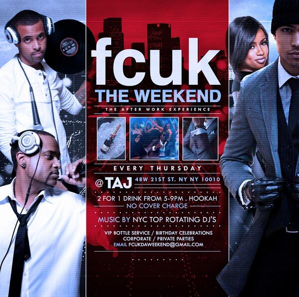 2morrow @tajlounge: FCUK Thursday Happy Hour Afterwork Party! Music by @DJMrFamousNYC http://t.co/8MND8ihFYP see @Katra1507 4 Info/Entry!