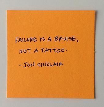 """@CoryBooker: ""Failure is a bruise, not a tattoo."" Jon Sinclair http://t.co/uYOCbua4qq"""