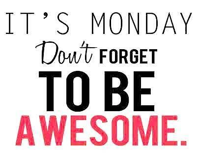 That's right, my friends! Happy Monday and don't forget to be AWESOME today!!! http://t.co/T6qQG1w0bH