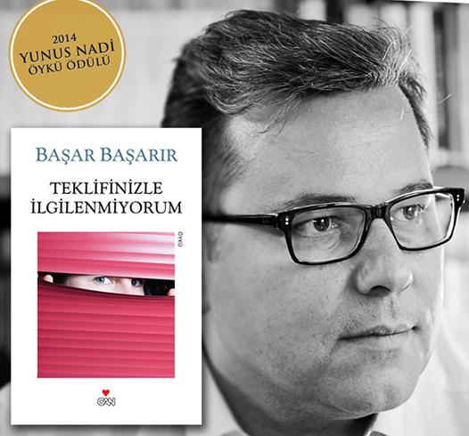 """2014 Yunus Nadi Öykü Ödülü'nün sahibi, """"Teklifinizle İlgilenmiyorum"""" adlı kitabıyla Başar Başarır oldu. http://t.co/V5Oa5HQFwc"""