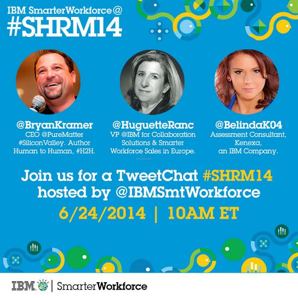 TweetChat at #SHRM14 Hosted by IBM #SmarterWorkforce (with images, tweets) · Ibmsmtworkforce