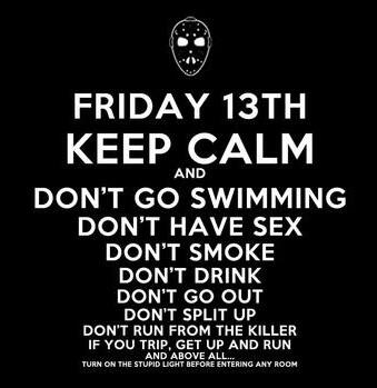 It's Friday the 13th! You'll be fine as long as don't... #Fridaythe13th #superstitious #Superstitions #fullmoon http://t.co/yTAhrsOZIy