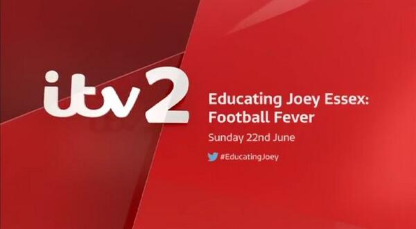 NEW -                                       Educating Joey Essex: Football Fever    Sunday 22nd June   9pm   @itv2 http://t.co/hGjwgO2X6k