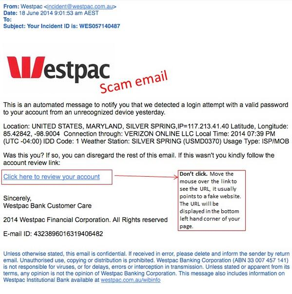 "**SCAM ALERT** #phishing email, subject: ""Your Incident ID is: … "" NOT from Westpac. Delete it. Pls RT. #scam #fraud http://t.co/U8skZCbiB8"