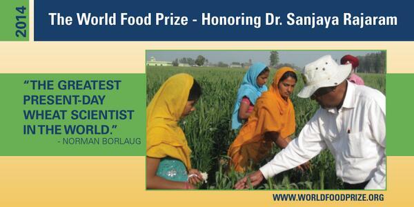 Congrats to the 2014 @WorldFoodPrize Laureate, Sanjaya Rajaram! Life story: http://t.co/lzgilBKHRk #Borlaug100 http://t.co/Ii8ovkbtd7