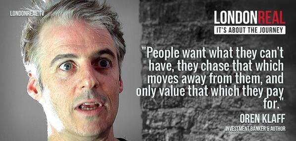 """""""People want what they cannot have."""" Oren Klaff @pitchanything http://t.co/jrp1mLZ1Zg http://t.co/wUM9Mo0ueo"""