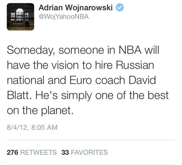 Nearly two whole years ago, @WojYahooNBA had this to say about newly-hired @cavs coach David Blatt http://t.co/tw6bkZuWjh