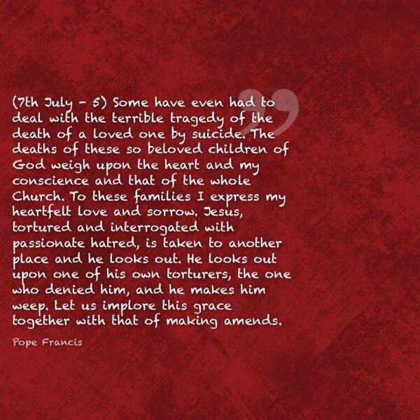 (7th July - 5) Some have even had to deal with the terrible tragedy of the death of a loved one by… @Pontifex