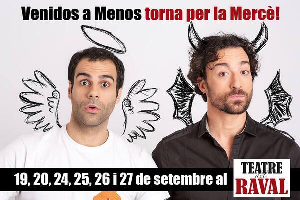RT @teatredelraval: Atenció! @VenidosaMenos torna per la Mercè! :) http://t.co/gDdLR9qGX2