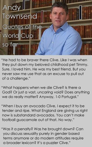 Andy Townsend: His quotes of the World Cup so far. http://t.co/O70xupyWA1