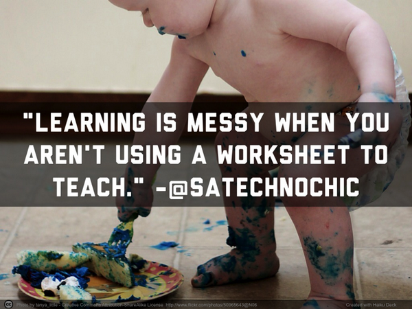 """Learning is messy when you aren't using a worksheet to teach."" -@satechnochic http://t.co/k3a0Db6C7m #iplza14 http://t.co/KCtXWsj5SP"