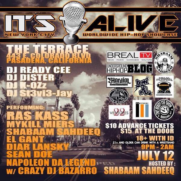 I will be in Pasadena CA July 12 #itsAliveLA  @RasKass @mykillmiers @ShabaamSahdeeq @djreadycee @DJ_DISTER @brealtv http://t.co/ikGJ0mxcuu