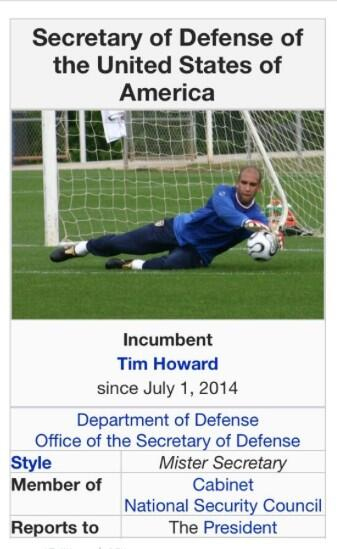 This is awesome. Someone changed the Wikipedia page for the US Secretary of Defense to Tim Howard http://t.co/Jq826ov3m9