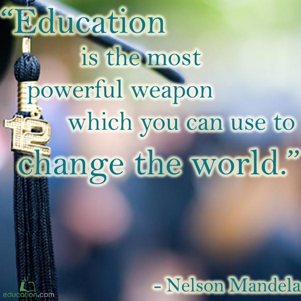 """Education is the most powerful weapon which you can use to change the world."" -Nelson Mandela http://t.co/VKFQJKhLAH"