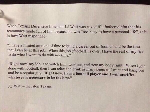 This quote by JJ Watt is starting to float around twitter, worthy of posting again #Commitment #Drive http://t.co/W7NAjtgVP8