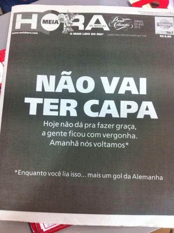 E o prêmio de melhor capa de jornal no #Brasil após a derrota de ontem na #Copa2014 vai para o Jornal @MeiaHora. http://t.co/wyBOr0irp1